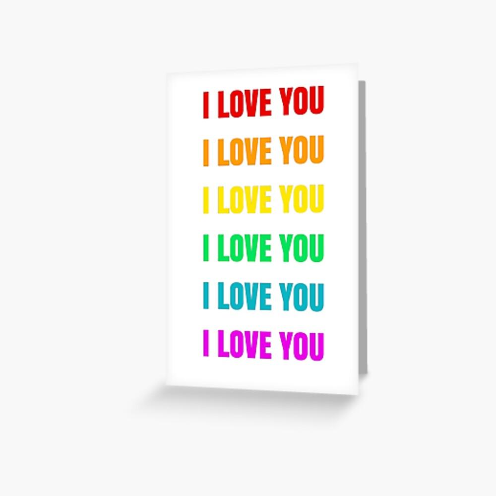 I LOVE YOU 6 rainbow colors Greeting Card