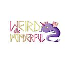 Weird and Wonderful by JMMDesigns