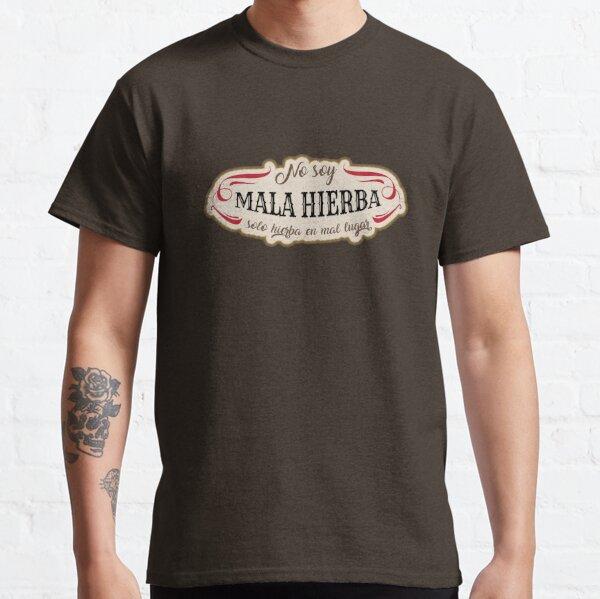 Mala Hierba Camiseta clásica