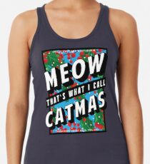 MEOW THAT'S WHAT I CALL CATMAS Women's Tank Top