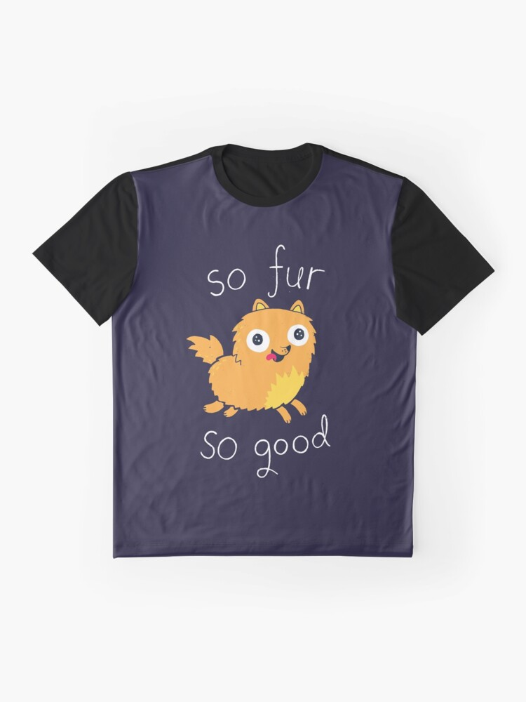 Alternate view of So Fur So Good Graphic T-Shirt