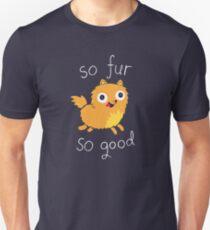 So Fur So Good T-Shirt