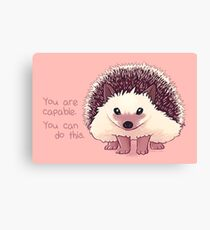 """""""You Are Capable"""" Hedgehog Canvas Print"""