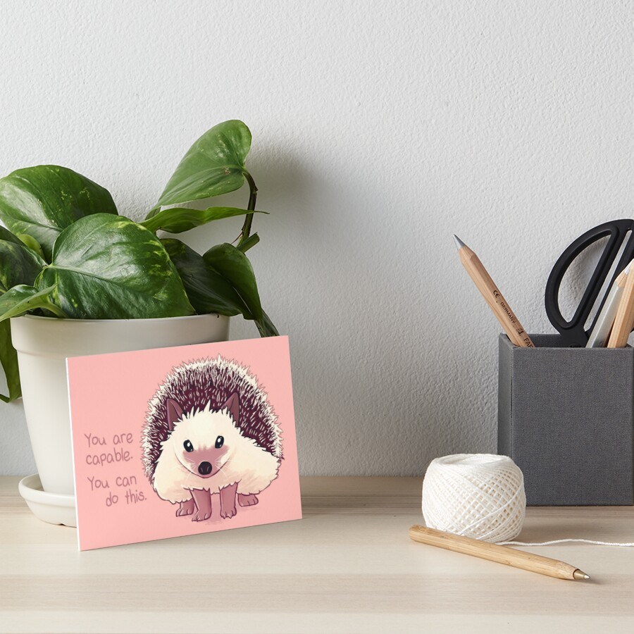 """""""You Are Capable"""" Hedgehog Art Board Print"""