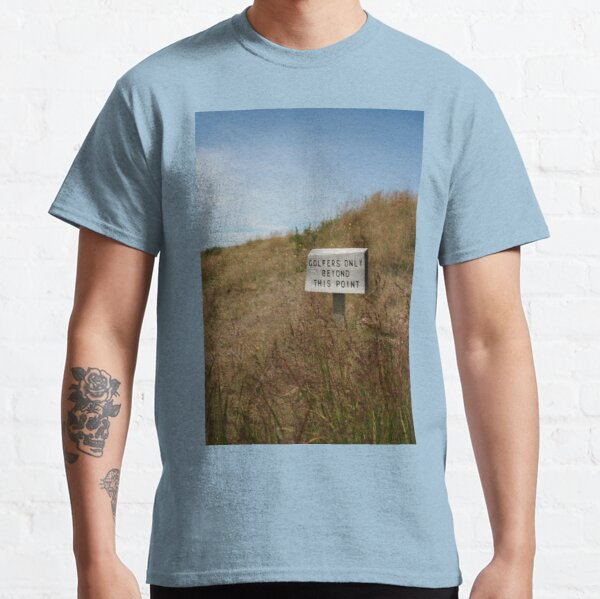 Golfers Only Classic T-Shirt