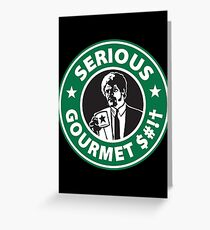 Some Serious Gourmet Coffee (clean) Greeting Card