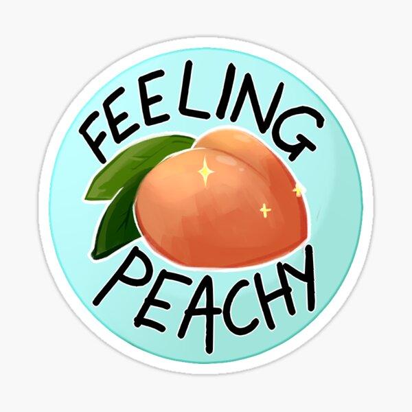 Feeling Peachy? Sticker