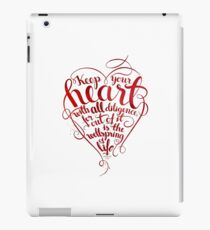 Keep Your Heart With all Diligence iPad Case/Skin