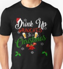 Funny Drink Up Grinches It's Christmas Designs For Beer Lovers Unisex T-Shirt