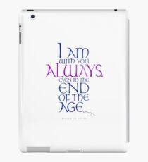 I Am With You Always iPad Case/Skin