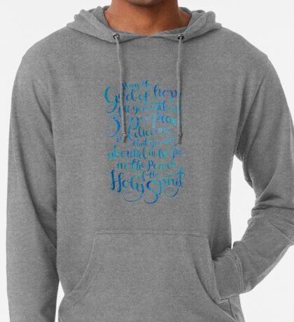 May the God of Hope Fill You With All Joy and Peace Lightweight Hoodie
