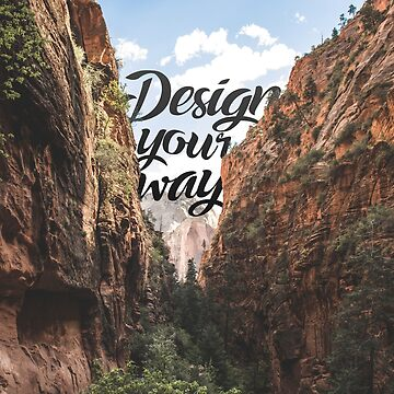 Design Your Way by DinoCreations