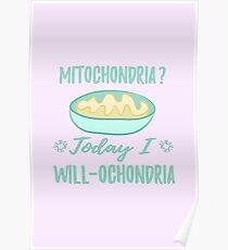 Mitochondria? Today I WILL-ochondria - Pink Poster
