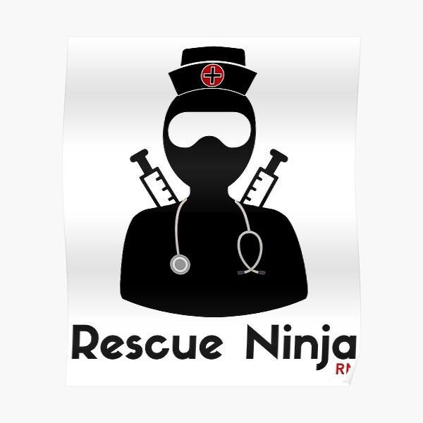 Rescue Ninja - Funny Registered Nurse Poster