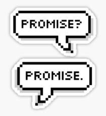 Promise? Promise.  Sticker