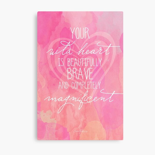 Your Magnificent Wild Heart Metal Print