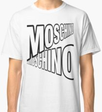 We're all Moschino here  Classic T-Shirt