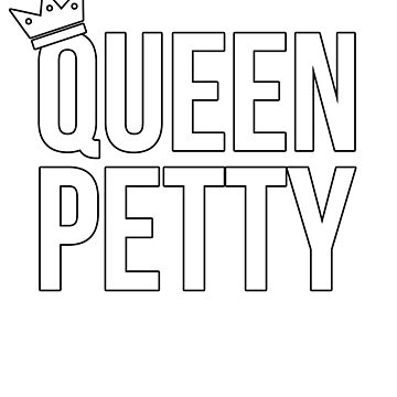Queen of Petty and Throwing Shade by gwanclothing