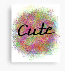 Cute saying Canvas Print