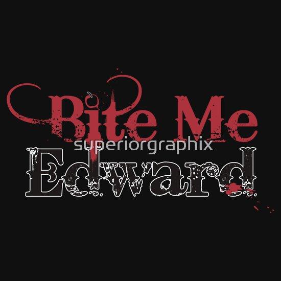 TShirtGifter presents: Bite Me Edward