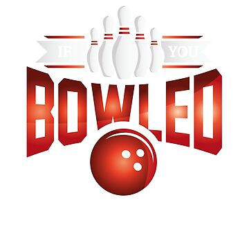 Bowling  by nerdalertshirts