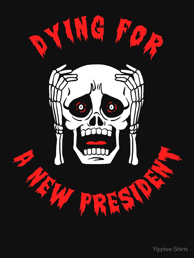 Dying For A New President by dumbshirts