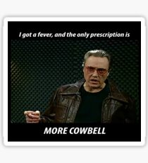 More Cowbell SNL Christopher Walken Shirt Sticker