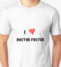 I Love Doctor Foster T-Shirt