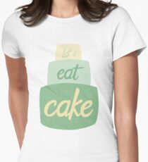 Eat Cake! Women's Fitted T-Shirt