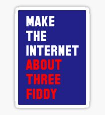 Make The Internet About Three Fiddy Again Sticker