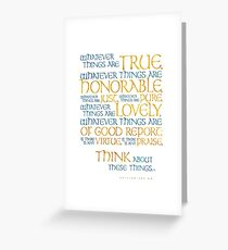 Whatever Things Are True Greeting Card