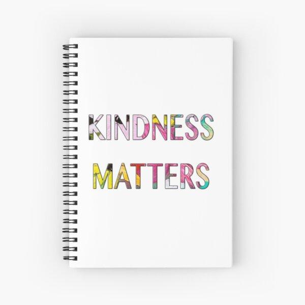 KINDNESS MATTERS Spiral Notebook