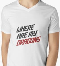 Where are My Dragons - GOT Men's V-Neck T-Shirt