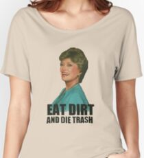 Eat Dirt And Die Trash (V2) Women's Relaxed Fit T-Shirt