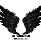 It's too cold outside for angels to fly by Charlize-Renay