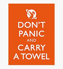 Don't Panic and Carry a Towel Photographic Print