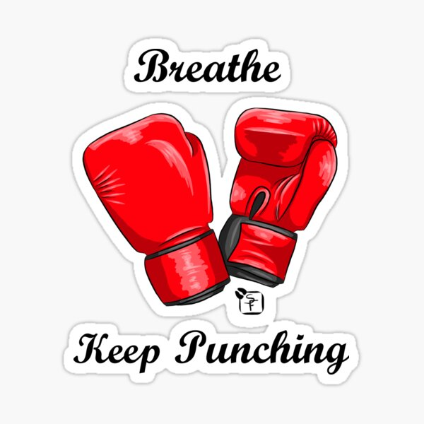 Breath and Keep Punching Sticker