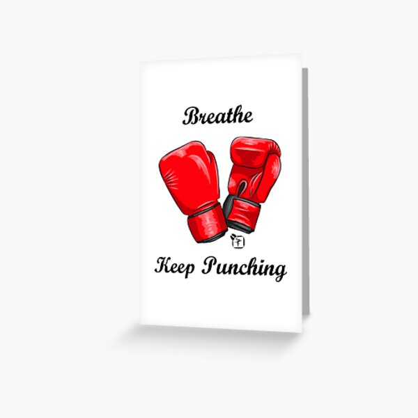 Breath and Keep Punching Greeting Card
