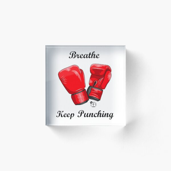 Breath and Keep Punching Acrylic Block
