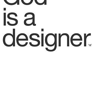 God Is a Designer.  by djsoundwav