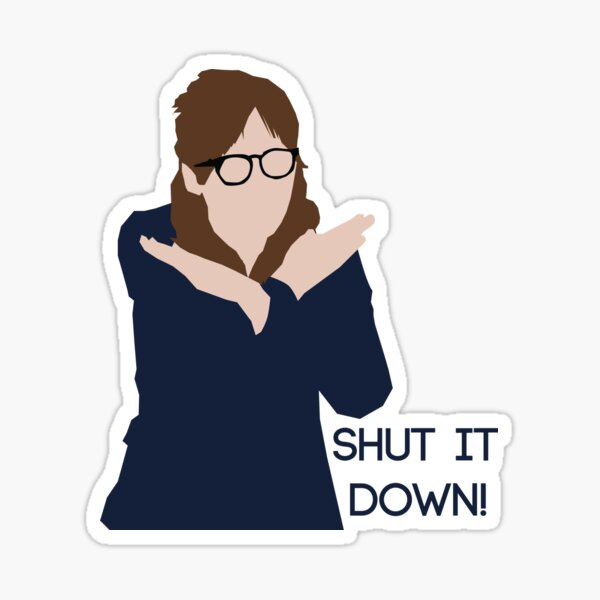 Shut it Down! New Girl Sticker