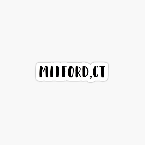milford, ct Sticker