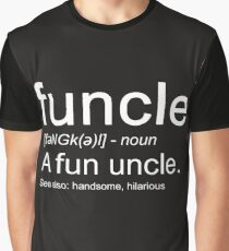 Funcle a Fun Uncle Definition, Funny Novelty Item Graphic T-Shirt