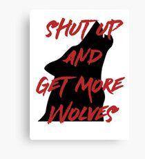 SHUT UP AND GET MORE WOLVES - proceeds to Breast Cancer Research Foundation Canvas Print