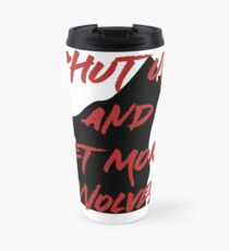 SHUT UP AND GET MORE WOLVES - proceeds to Breast Cancer Research Foundation Travel Mug