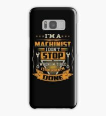 I AM A MACHINIST DON'T STOP Samsung Galaxy Case/Skin