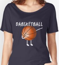 Dabsketball the Dabbing Basketball, Funny Novelty Item Women's Relaxed Fit T-Shirt