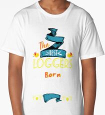 The Best Loggers Are Born In June Tshirt  Long T-Shirt