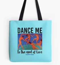 Leonard Cohen Dance Me To The End Of Love Tote Bag
