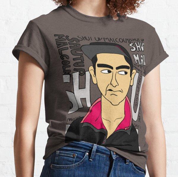 Shut up, Malcolm! Classic T-Shirt